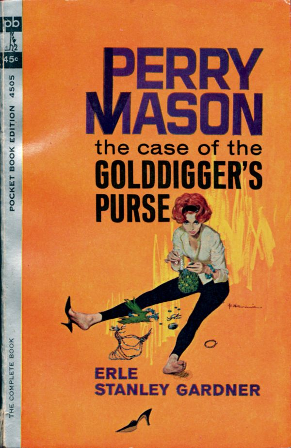 ABOVE: Erle Stanley Gardner, The Case of the Golddigger's Purse (Montreal: Pocket Books, 1963), with cover art by Robert McGinnis.