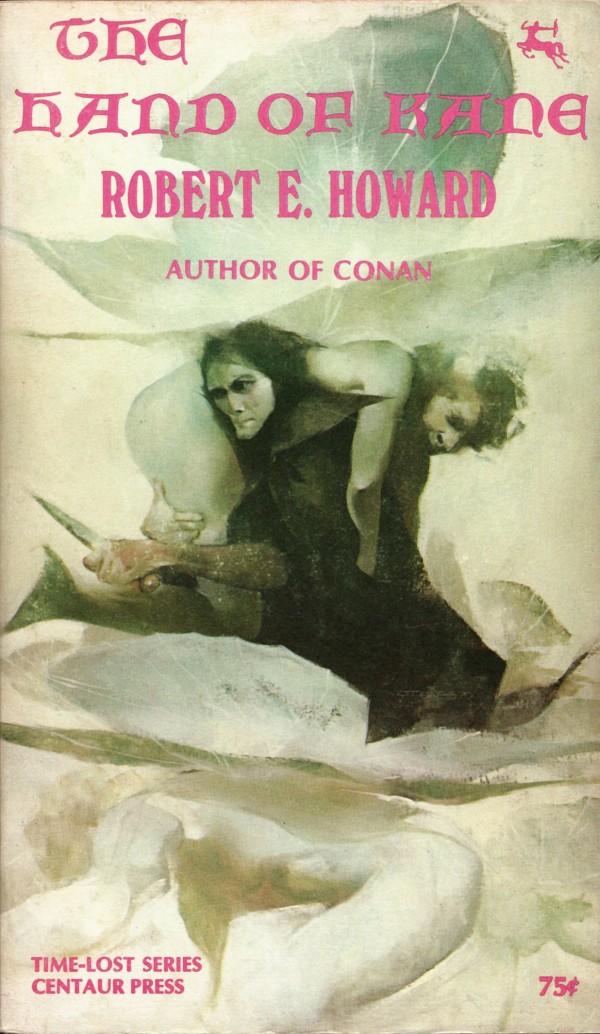 ABOVE: Robert E. Howard, The Hand of Kane(NY: Centaur Press, 1970), with cover art by Jeffrey Jones.