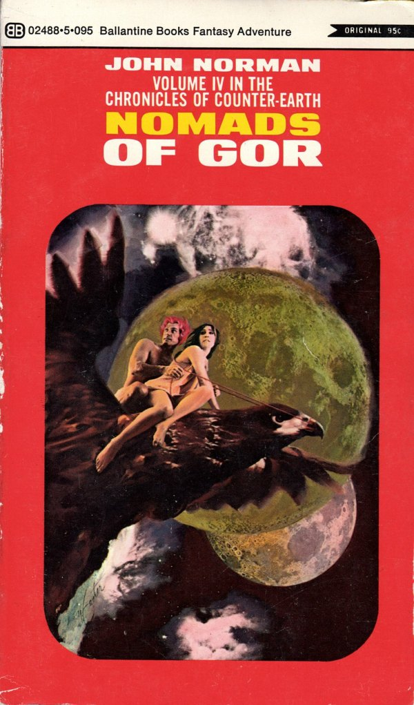 ABOVE: John Norman, Nomads of Gor (NY: Ballantine, 1971), with cover art by Robert Foster.