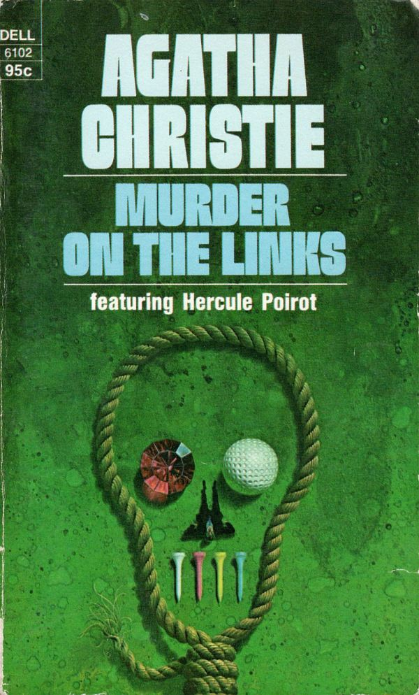 ABOVE: Agatha Christie, Murder on the links (NY: Dell, 1974), with cover art by William Teason.