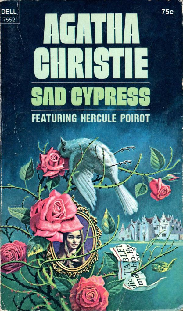 ABOVE: Agatha Christie, Sad Cypress (NY: Dell, 1974), with cover art by William Teason.