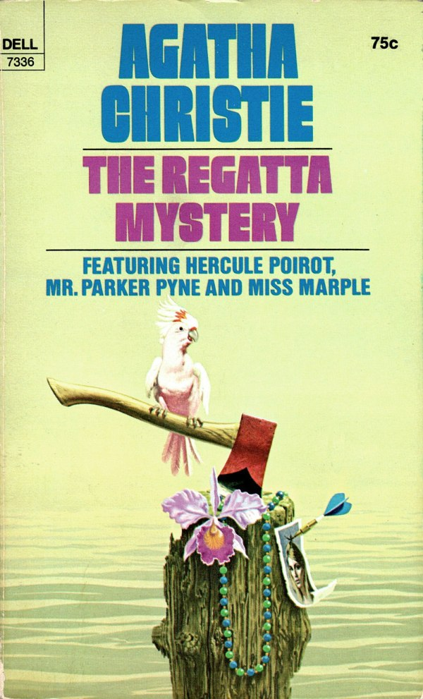 ABOVE: Agatha Christie, The Regatta Mystery (NY: Dell, 1973), with cover art by William Teason.