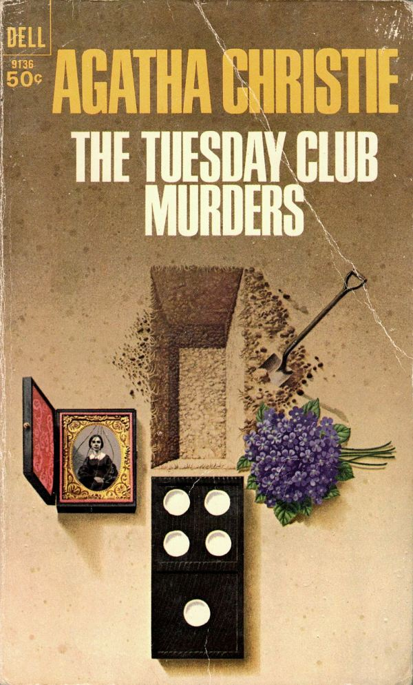 ABOVE: Agatha Christie, The Tuesday Club Murders (NY: Dell, 1967), with cover art by William Teason.