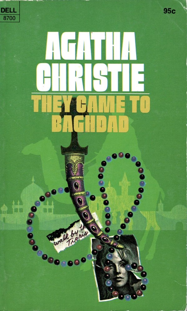 ABOVE: Agatha Christie, They Came to Bagdad (NY: Dell, 1975), with cover art by William Teason.