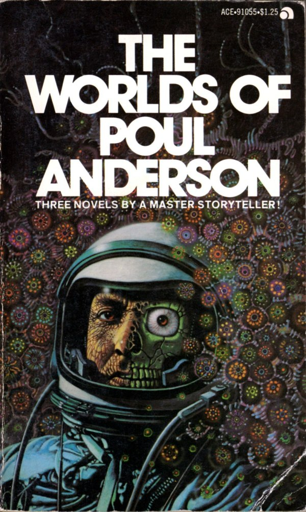 ABOVE: Poul Anderson, The Worlds of Poul Anderson (NY: Ace, c.1974), with cover art by Joseph Lombardero (attrib.).