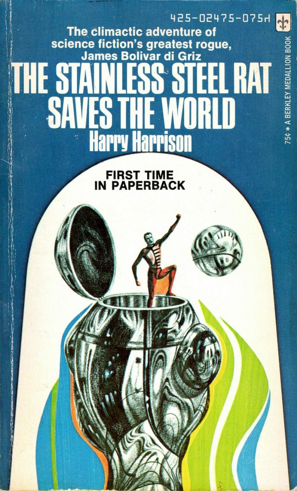 ABOVE: Harry Harrison, The Stainless Steel Rat Saves the World (NY: Berkley, 1973), with cover art by Richard Powers.