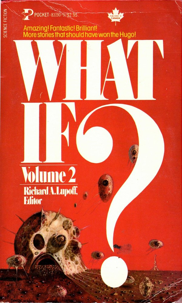 ABOVE: Richard A. Lupoff, ed., What If? Volume 2 (NY: Pocket Books, 1981), with cover art by Richard Powers.