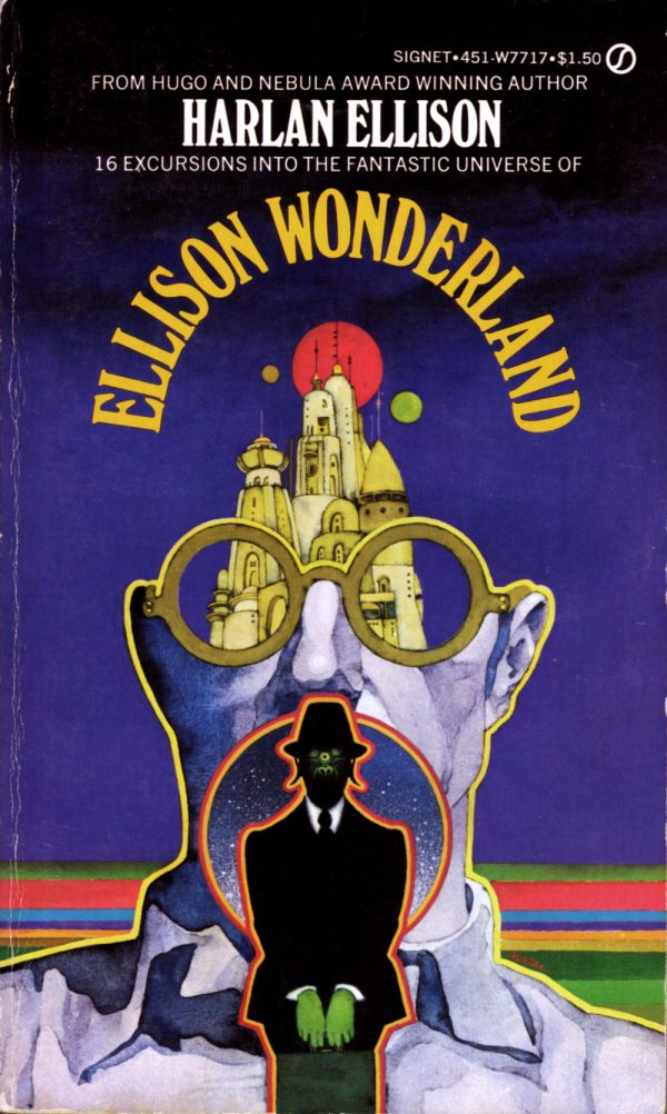 ABOVE: Harlan Ellison, Ellison Wonderland (NY: Signet, 1974), with cover art by Bob Pepper.